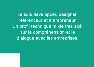 Un profil technique mixte très axé sur la compréhension et le dialogue avec les entreprises